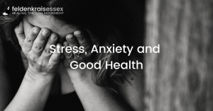 Stress, Anxiety and Good Health