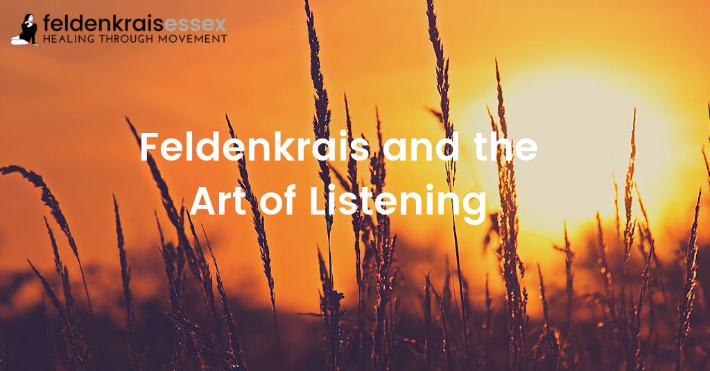 Feldenkrais and the Art of Listening