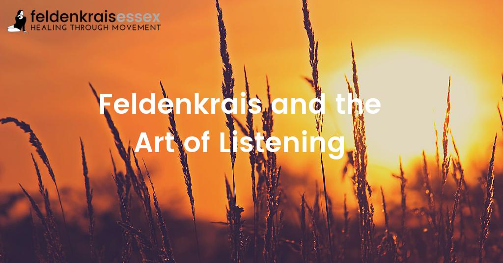 Feldenkrais and the Art of Listening