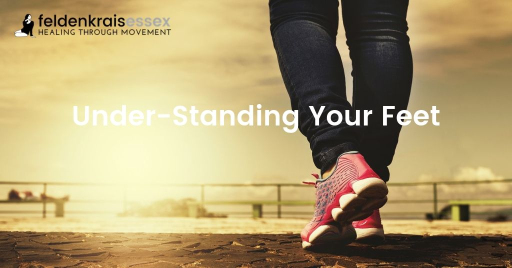 Under-Standing Your Feet